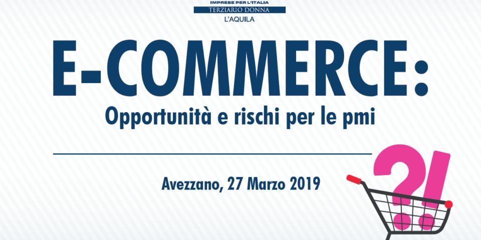 E-COMMERCE: opportunità e rischi per le PMI 27 marzo 2019