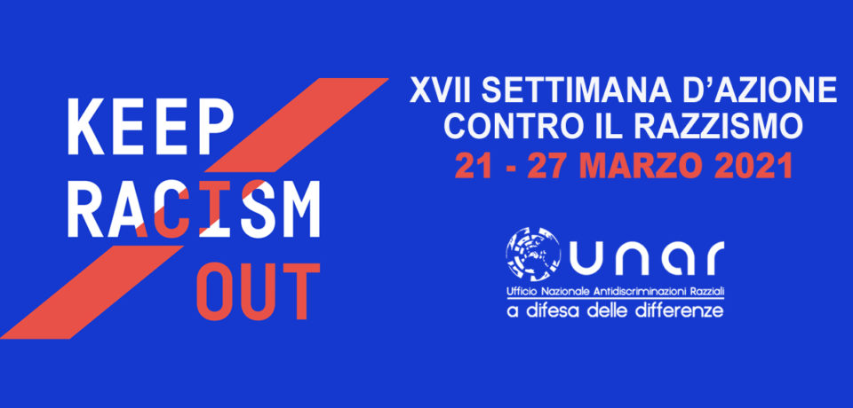 XVII SETTIMANA D'AZIONE CONTRO IL RAZZISMO 21-27 MARZO 2021